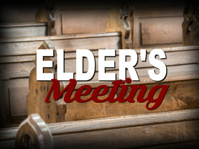 6:30 p.m. Elder Meeting